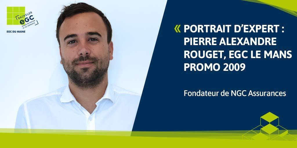You are currently viewing [PORTRAIT D'EXPERT] Pierre-Alexandre Rouget, fondateur de NGC Assurances – Sortir de sa zone de confort pour se lancer dans l'aventure entrepreneuriale.